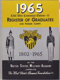 1965 Register of Graduates and Former Cadets of the United States Military Academy 1802-1965...