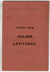 Letters from golden latitudes [cover title]