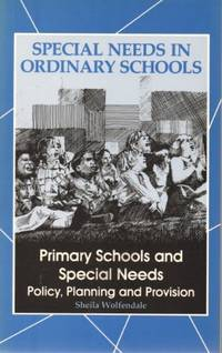 Primary Schools and Special Needs: Policy, Planning and Provision (Special Needs in Ordinary Schools)