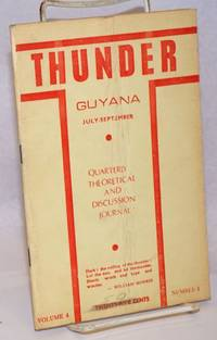 Thunder: Quarterly Theoretical and Discussion Journal of the People\'s Progressive Party, Guyana. Vol. 4 no. 3 (July-Sept. 1972)