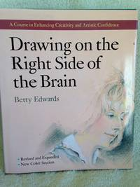 image of Drawing on the Right Side of the Brain: A Course in Enhancing Creativity and Artistic Confidence