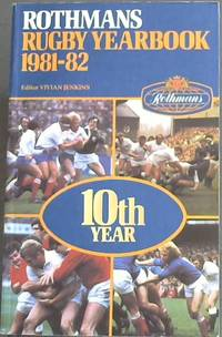 Rothmans Rugby Yearbook 1981 - 1982 (10th Year)