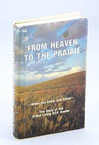 From Heaven to the Prairie: When You Know, You Know! The Story of the 972nd Living ECK Master