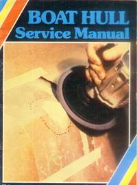 Boat Hull Service Manual (1st Edition)