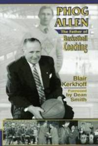Phog Allen: The Father of Basketball Coaching