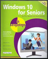 Windows 10 for Seniors in Easy Steps. 2nd Edition Updated for the Windows 10 Anniversary Update