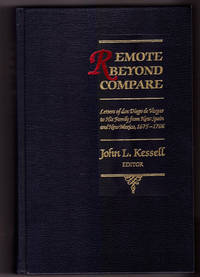 Remote Beyond Compare: Letters of don Diego de Vargas to His Family from New Spain and New Mexico, 1675-1706 by  ed Don Diego de Vargas; John L. Kessell - First Edition, First Printing - 1989 - from Uncommon Works, IOBA and Biblio.com