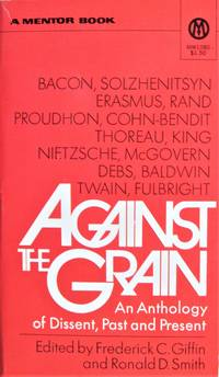 Against the Grain. an Anthology of Dissent, Past and Present