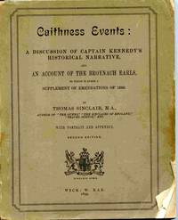 Caithness Events; A Discussion Of Captain Kennedy's Historical Narrative,  And An Account Of The Broynach Earls, To Which Is Added A Supplement  Of Emendations Of 1890