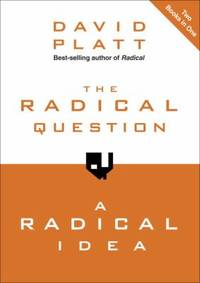 The Radical Question and a Radical Idea by David Platt - Hardcover - 2012 - from ThriftBooks (SKU: G1601424892I5N00)