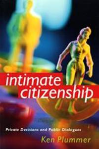 Intimate Citizenship: Private Decisions and Public Dialogues (The Earl and Edna Stice...