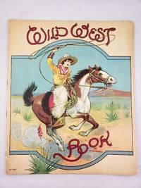 Wild West Rhymes  Indians, Cowboys, Bronchos, Prairie Schooners, Mail Coach, Cabin, Ponies, Wigwam and Buffalo