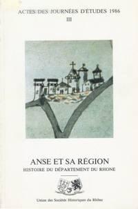 Actes des journées d'études 1986 III : ANSE et sa région, Histoire du...