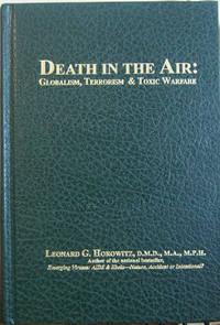 Death in the Air: Globalism  Terrorism & Toxic Warfare