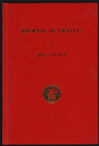 Journal of Travels Over the Rocky Mountains by Joel Palmer - Hardcover - Reprint of the 1847 edition - 1986 - from Uncommon Works, IOBA and Biblio.com