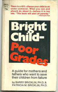 Image for BRIGHT CHILD, POOR GRADES The Psychology of Underachievement