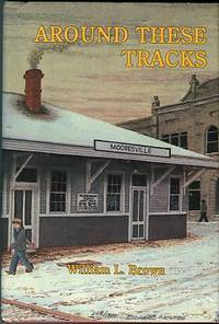 image of Around These Tracks: A Book About Mooresville, North Carolina
