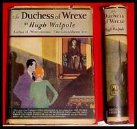 THE DUCHESS OF WREXE- Her Decline and Death- A Romantic Commentary by Sir Hugh Walpole - 1st Edition-1st Printing Thus - 1914 - from jakoll (SKU: 1336)