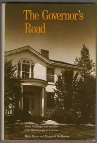image of The Governor's Road: Early Buildings and Families from Mississauga to London
