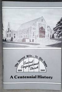 image of The Second Mile...  In His Steps.  Central Congregational Church, 1888 1988: A Centennial History