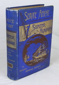 Service Afloat; or, The Remarkable Career of the Confederate Cruisers Sumter and Alabama, During...