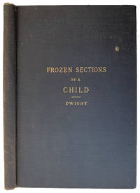 Frozen sections of a child. Fifteen drawings from nature by H. P. Quincy, M. D.