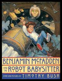 image of BENJAMIN McFADDEN AND THE ROBOT BABYSITTER