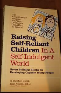 Raising Self-Reliant Children in a Self-Indulgent World  Seven Building  Blocks for Developing...