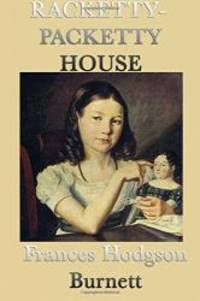 Racketty-Packetty House by Frances Hodgson Burnett - Paperback - 2015-02-09 - from Books Express and Biblio.com