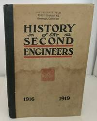 A History Of The Second Regiment Of Engineers United States Army From its  Organization in Mexico 1916 to its Watch on the Rhine 1919