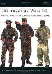 The Yugoslav Wars (2): Bosnia, Kosovo and Macedonia 1992-2001: No. 2 (Elite)