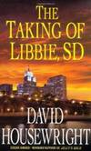 The Taking of Libbie, SD (Twin Cities P.I. Mac McKenzie Novels) by David Housewright - 2010-03-05
