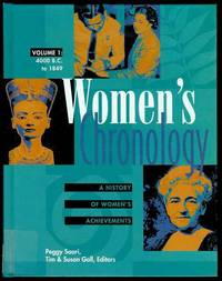 Women's Chronology: An Annotated History of Women's Achievements (Volume 1: 4000 B.C. To 1849)