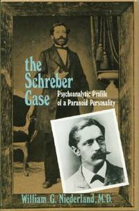 Schreber Case: Psychoanalytic Profile of a Paranoid Personality: Psychoanalytic Profile of a Paranoid Personality, The by  William G Niederland - First Edition - 1974 - from Black Sheep Books (SKU: 012544)