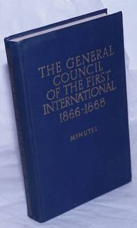 image of The general council of the first international 1866 - 1868; 1866 - 1868, minutes