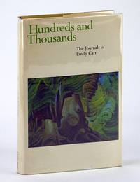 Hundreds and Thousands - The Journals of Emily Carr by  Emily Carr - First Edition - 1966 - from RareNonFiction.com and Biblio.com