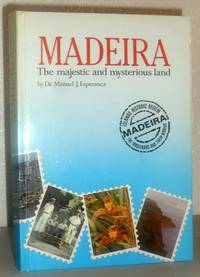 Madeira - The Majestic and Mysterious Land