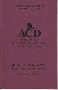 Cameron Hollyer Memorial Lecture Series - April 25, 2009.  Arthur Conan Doyle as Essayist and Journalist  [LIMITED] by  Michael Dirda - Paperback - First Edition, Limited - 2010 - from Monroe Bridge Books, SNEAB Member (SKU: 007463)