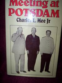 Meeting at Potsdam : the 1945 meeting between Churchill, Truman & Stalin to decide the future of Europe