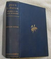 John G. Paton, Missionary to the New Hebrides - an Autobiography, edited by his brother, James Paton