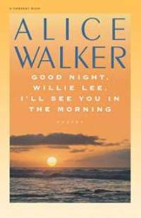 Good Night, Willie Lee, I'll See You in the Morning by Alice Walker - 1984-03-09 - from Books Express and Biblio.com