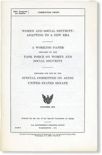 image of Women and Social Security: Adapting to a New Era. A Working Paper Prepared by the Task Force on Women and Social Security. Prepared for use by the Special Committee on Aging, United States Senate. October, 1975