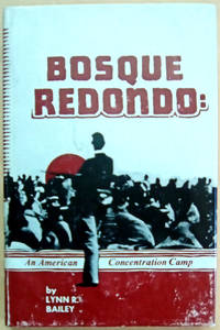Bosque Redondo: An American Concentration Camp