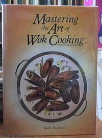 image of Mastering the Art of Wok Cooking; with Step-By-Step Instructions