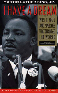 image of I Have a Dream: Writings And Speeches That Changed The World