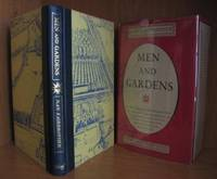 Men and Gardens. A Rare and Enchanting Book That Celebrates the Enduring Place of Gardens in Man's Life and Traces Their Changing Forms and Uses in Different Lands and Different Ages.