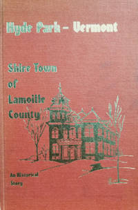Hyde Park, Vermont: Shire Town of Lamoille County