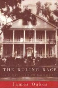image of The Ruling Race: A History of American Slaveholders
