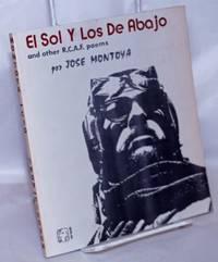image of El sol y los de abajo; and other R.C.A.F. poems; dibujos de Armando Cid; bound together with Oracion a la mano poderosa by Alejandro Murguia, fotos of Adal