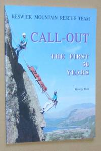 Call-Out: the first 50 years. Keswick Mountain Rescue Team